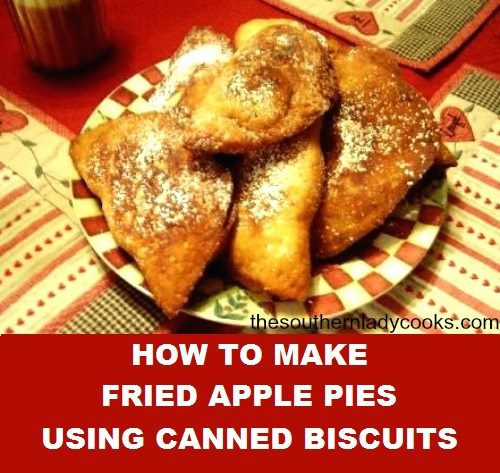 HOW TO MAKE FRIED APPLE PIES USING CANNED BISCUITS