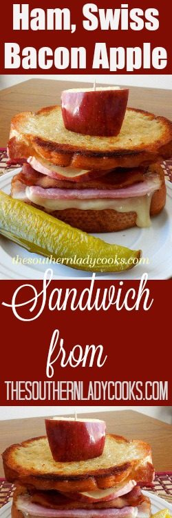 HAM, SWISS, BACON WITH APPLE SANDWICH - The Southern Lady ...