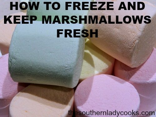 HANDY FOOD TIP – FREEZING AND KEEPING MARSHMALLOWS FRESH