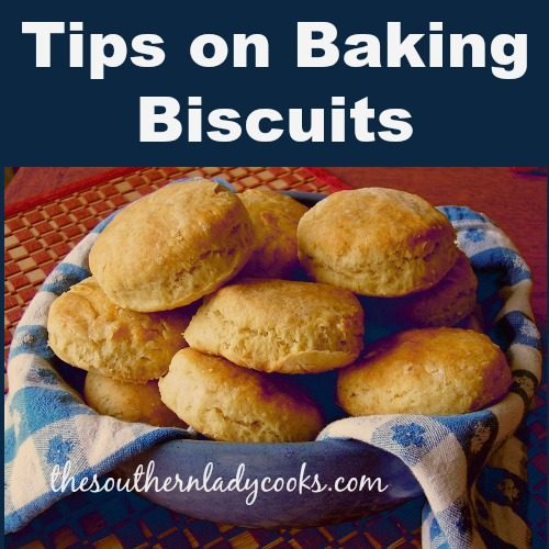 TIPS ON BAKING BISCUITS