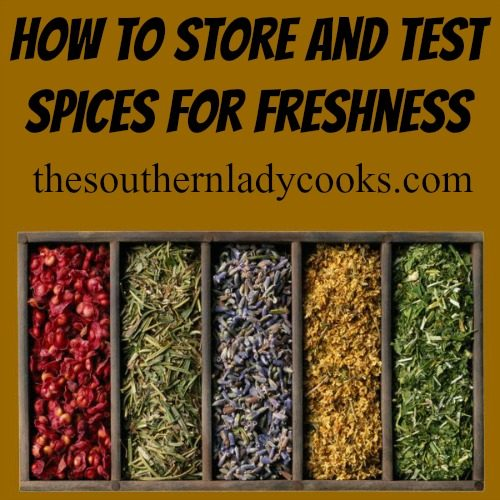 HOW TO STORE AND TEST SPICES FOR FRESHNESS