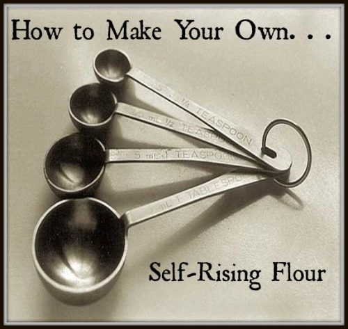 MAKE YOUR OWN SELF-RISING FLOUR