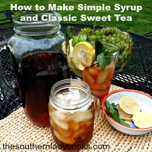 HOW TO MAKE SIMPLE SYRUP AND CLASSIC SWEET TEA