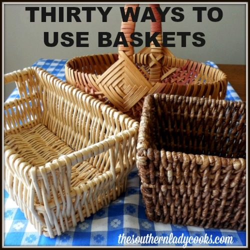 THIRTY WAYS TO USE BASKETS